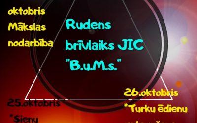 """JIC """"B.u.M.s"""" Rudens brīvdienu nedēļas aktivitātes."""